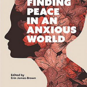"""Finding Peace in an Anxious World"" Small Group"
